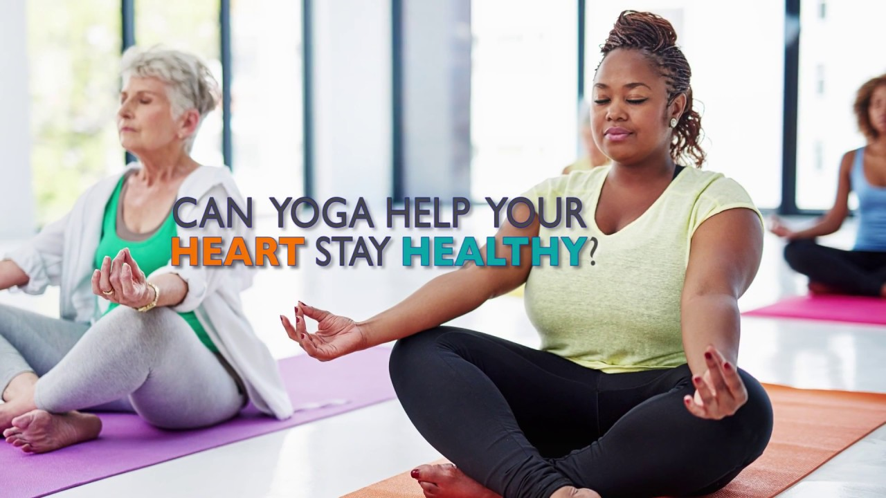 Can Yoga Help Your Heart Stay Healthy?