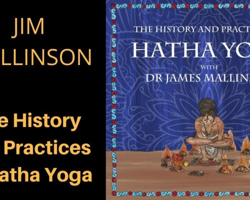 The History and Practices of Hatha Yoga with Dr. James Mallinson