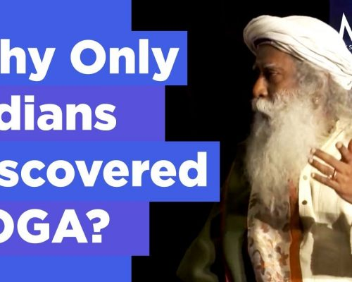 Why Only Indians Were Able to Discover YOGA? Sadhguru Answers | Mystics of India
