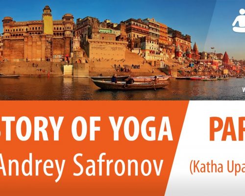 History of Yoga by Andrey Safronov part 3 (Katha Upanishad)