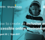 Webinar: How to create an inclusive and accessible online environment