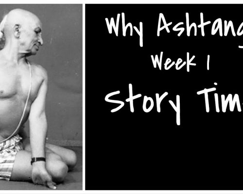 Why Ashtanga – Week 1: Story Time