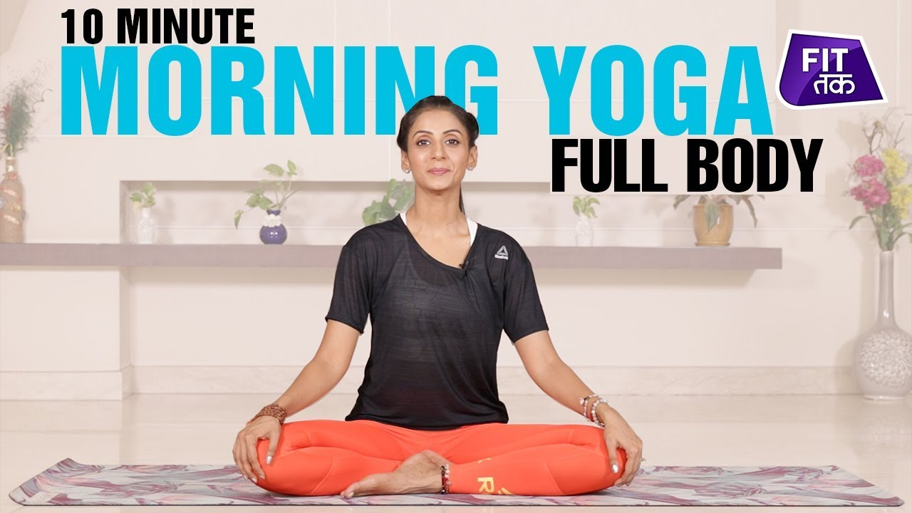10 Min Full Body Morning Yoga Routine | Fit Tak