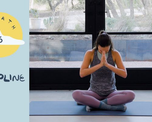Day 16 – Discipline |  BREATH – A 30 Day Yoga Journey