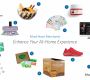 Must-Have Merchants: Enhance Your At-Home Experience